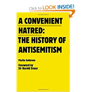 A Convenient Hatred: The History of Antisemitism by Phyllis Goldstein and Harold Evans