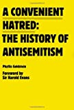 img - for A Convenient Hatred: The History of Antisemitism book / textbook / text book