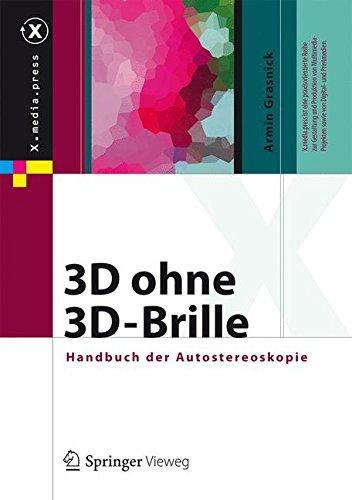 3D ohne 3D-Brille: Handbuch der Autostereoskopie (X.media.press)  [Grasnick, Armin] (Tapa Dura)