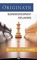 Originate: Business Development For Lawyers