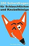 350 Scherzfragen f�r Schlauf�chse und Knobelk�nige (Kindle Unlimited Fun Deutsch)