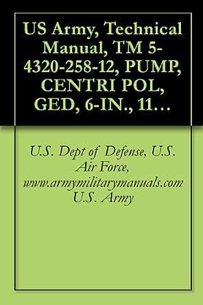 US Army, Technical Manual, TM 5-4320-258-12, PUMP, CENTRI POL, GED, 6