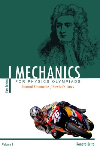 Mechanics for Physics Olympiads: Secrets on Elementary Mechanics and Too many rare Solving Problems (volume 1)