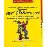 Jetzt geht's erst richtig los (dgs): Ein Liederbuch für Jung und Alt mit Gebärden. Mit den Händen singen Bd. 2...