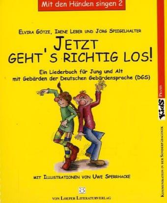 Jetzt Gehts Richtig Los Ein Liederbuch Für Jung Und Alt Mit