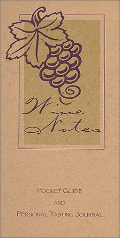 Wine Notes Pocket Guide and Personal Tasting Journal