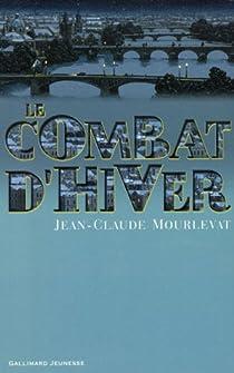Le combat d'hiver par Jean-Claude Mourlevat