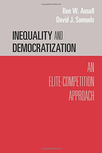 Inequality and Democratization: An Elite-Competition Approach (Cambridge Studies in Comparative Politics)