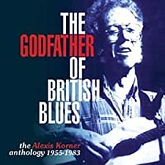 The Godfather of British Blues by Alexis Korner