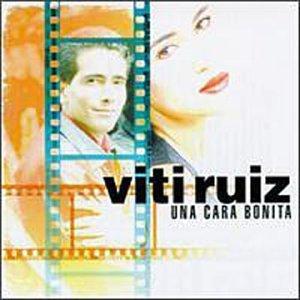 Viti Ruiz - Una Cara Bonita - Zortam Music