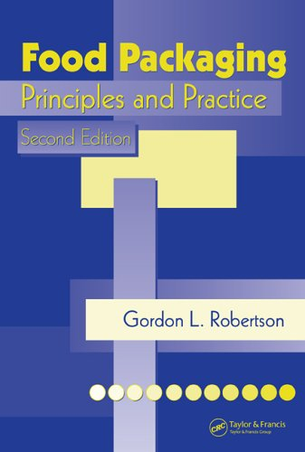 Food Packaging: Principles and Practice, Second Edition (Food Science and Technology)