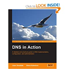 DNS in Action: A detailed and practical guide to DNS implementation, configuration, and administration