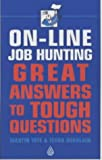 On-line Job Hunting: Great Answers to Tough Questions (0749436468) by Yate, Martin John