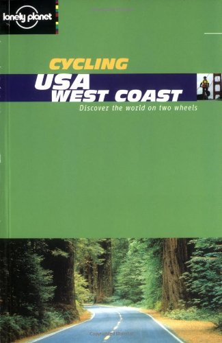 Cycling Usa: West Coast (Lonely Planet Cycling Guides)