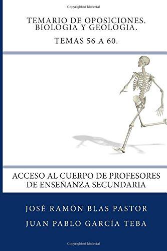 Temario de Oposiciones. Biologia y Geologia. Temas 56 a 60.: Acceso al Cuerpo de Profesores de Enseñanza Secundaria