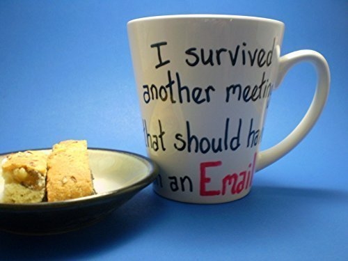 I Survived Another Meeting That Should Have Been An Email Hand Painted Mug, Workplace Coffee Mug, Coworker Gift, Office Humor Mug,