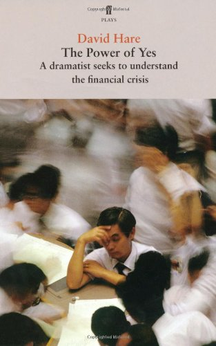 The Power of Yes: A Dramatist Seeks to Understand the Financial Crisis