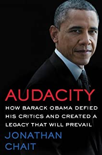 Book Cover: Audacity: How Barack Obama Defied His Critics and Created a Legacy That Will Prevail