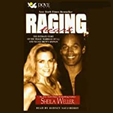 Raging Heart: The Tragic Marriage of O.J. Simpson and Nicole Brown Simpson Audiobook by Sheila Weller Narrated by Rodney Saulsberry