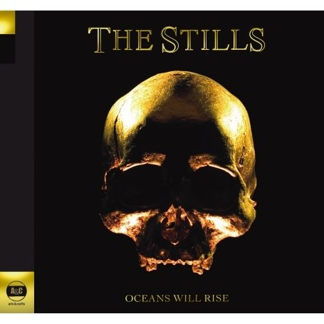 The Stills - Oceans Will Rise - Zortam Music