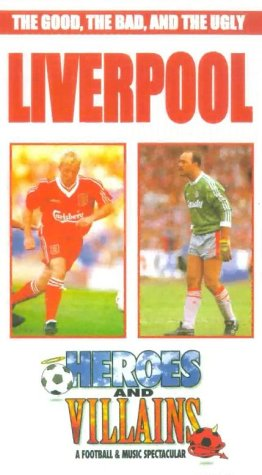 Heroes and Villains – Liverpool [VHS]
