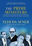 img - for Yehuda Avner: The Prime Ministers : An Intimate Narrative of Israeli Leadership (Hardcover); 2010 Edition book / textbook / text book