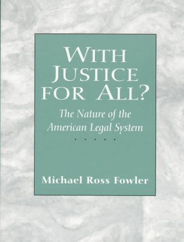 With Justice for All? The Nature of the American Legal...