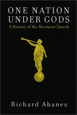 One Nation Under Gods: A History of the Mormon Church: Richard Abanes: 9781568582191: Amazon.com: Books