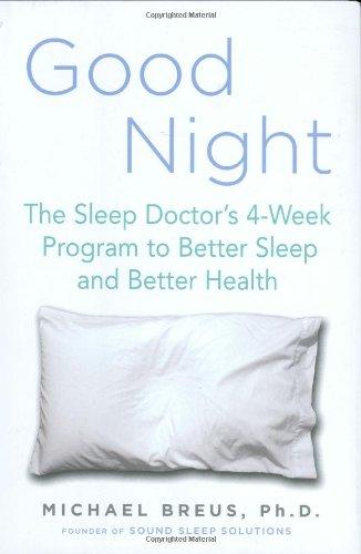 Good Night: The Sleep Doctor's 4-Week Program to Better Sleep and Better Health
