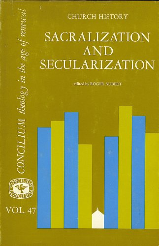 Sacralization and Secularization (Concilium), ROGER AUBERT, ED.