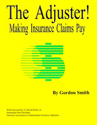 The Adjuster! Making Insurance Claims Pay