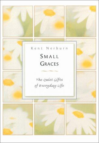 Small Graces, KENT NERBURN