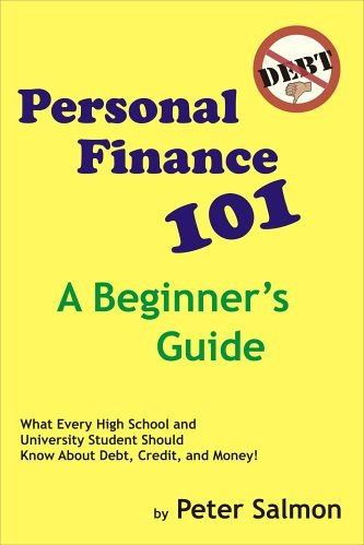 Personal Finance 101 - A Beginner's Guide: What Every High School and University Student Needs to Know About Debt, Credit, and Money!
