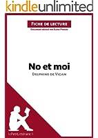 No et moi de Delphine de Vigan (Fiche de lecture): R�sum� complet et analyse d�taill�e de l'oeuvre