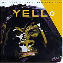 Yello - You Gotta Say Yes To Another Excess
