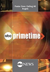 ABC News Primetime Foster Care: Calling All Angels