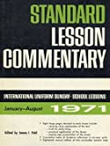Standard Lesson Commentary 1971 (International Sunday School Lessons, Eighteenth Annual Volume)