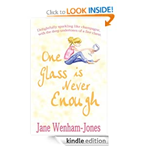 Free Kindle Book: One Glass Is Never Enough, by Jane Wenham-Jones. Publisher: Accent Press Ltd (July 8, 2012)