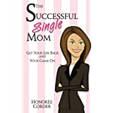 The Successful Single Mom ~ Honoree Corder