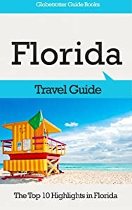 Florida Travel Guide: The Top 10 Highlights in Florida