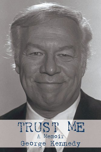 Trust Me: A Memoir by George Kennedy