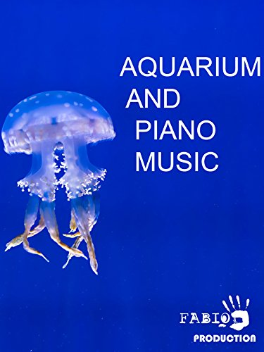 Aquarium And Piano Music