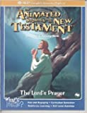The Lords Prayer (The Animated Stories From The New Testament Resource & Activity Book)