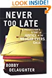Never Too Late: A Prosecutor's Story of Justice in the Medgar Evars Case
