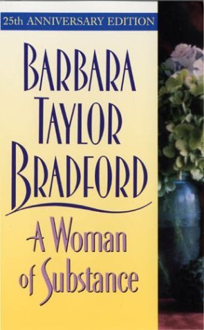 A Woman of Substance, Barbara Taylor Bradford