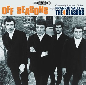 The Four Seasons - Off Seasons (Criminally Ignored Sides) - Zortam Music