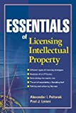 img - for Essentials of Licensing Intellectual Property   [ESSENTIALS OF LICENSING INTELL] [Paperback] book / textbook / text book