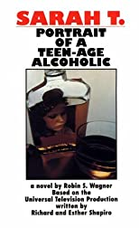 Sarah T--Portrait of a Teenage Alcoholic