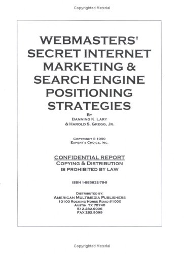 Webmasters' Secret Internet Marketing & Search Engine Positioning Strategies