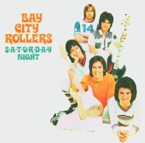 BAY CITY ROLLERS - S-a-T-U-R-D-a-Y Night - Zortam Music